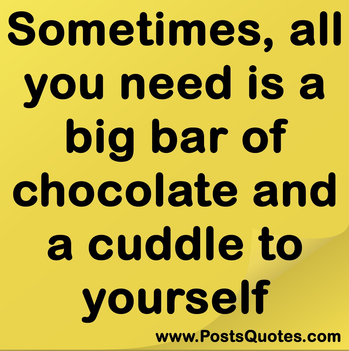 Sometimes, All You Need Is A Big Bar Of Chocolate And A Cuddle To Yourself.