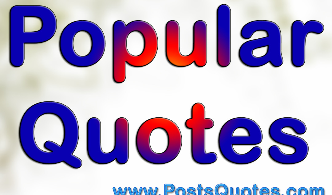 Popular Quotes