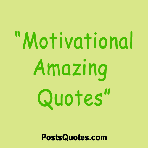 Amazing Motivational Quotes