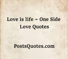 Love-is-life-One-Side-Love-Quotes.jpg